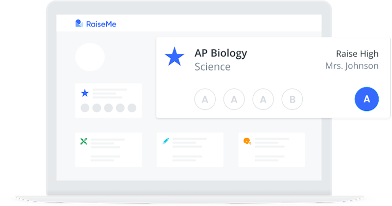 Illustration of a sample student portfolio on RaiseMe, with one course highlighted. The course is             named AP Biology, and is indicated as a Science course taken at Raise High and instructed by a teacher             named Mrs. Johnson.